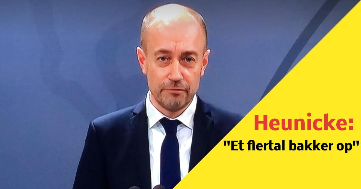 Heunicke: ''Et flertal bakker op''
