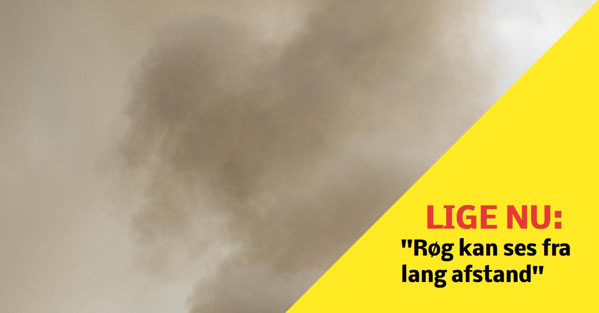 LIGE NU: Voldsom brand - ''er synlig på lang afstand''