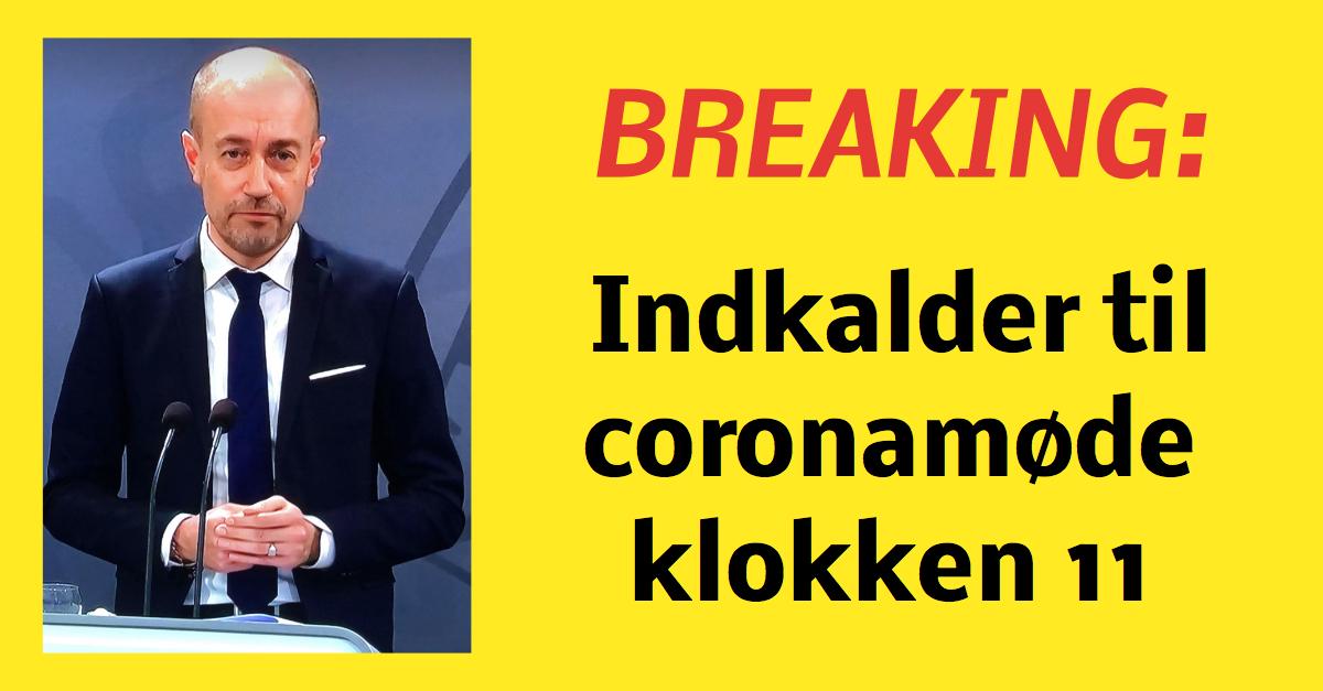 BREAKING: Indkalder til coronamøde klokken 11
