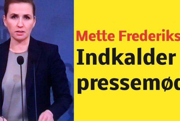 Mette Frederiksen: Indkalder til pressemøde
